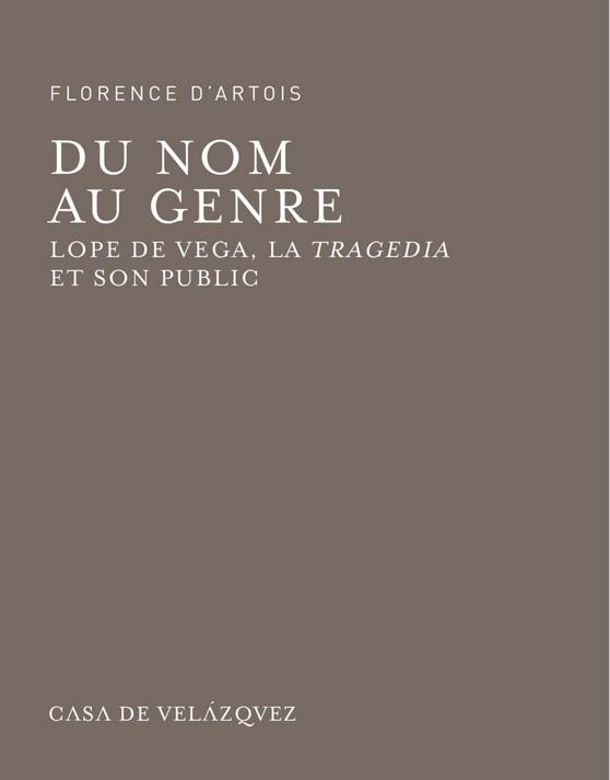 Florence d'Artois, Du nom au genre. Lope de Vega, la tragedia et son public