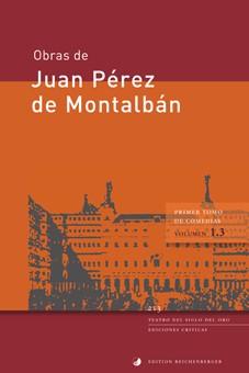 Pérez de Montalbán, Primer tomo de comedias, III