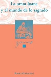 La santa Juana y el mundo de lo sagrado