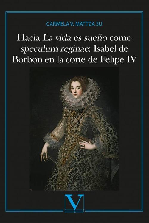 Carmela V. Mattza Su, Hacia La vida es sueño como speculum reginae