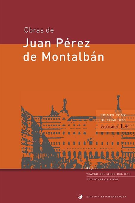 Pérez de Montalbán, Primer tomo de comedias, IV.