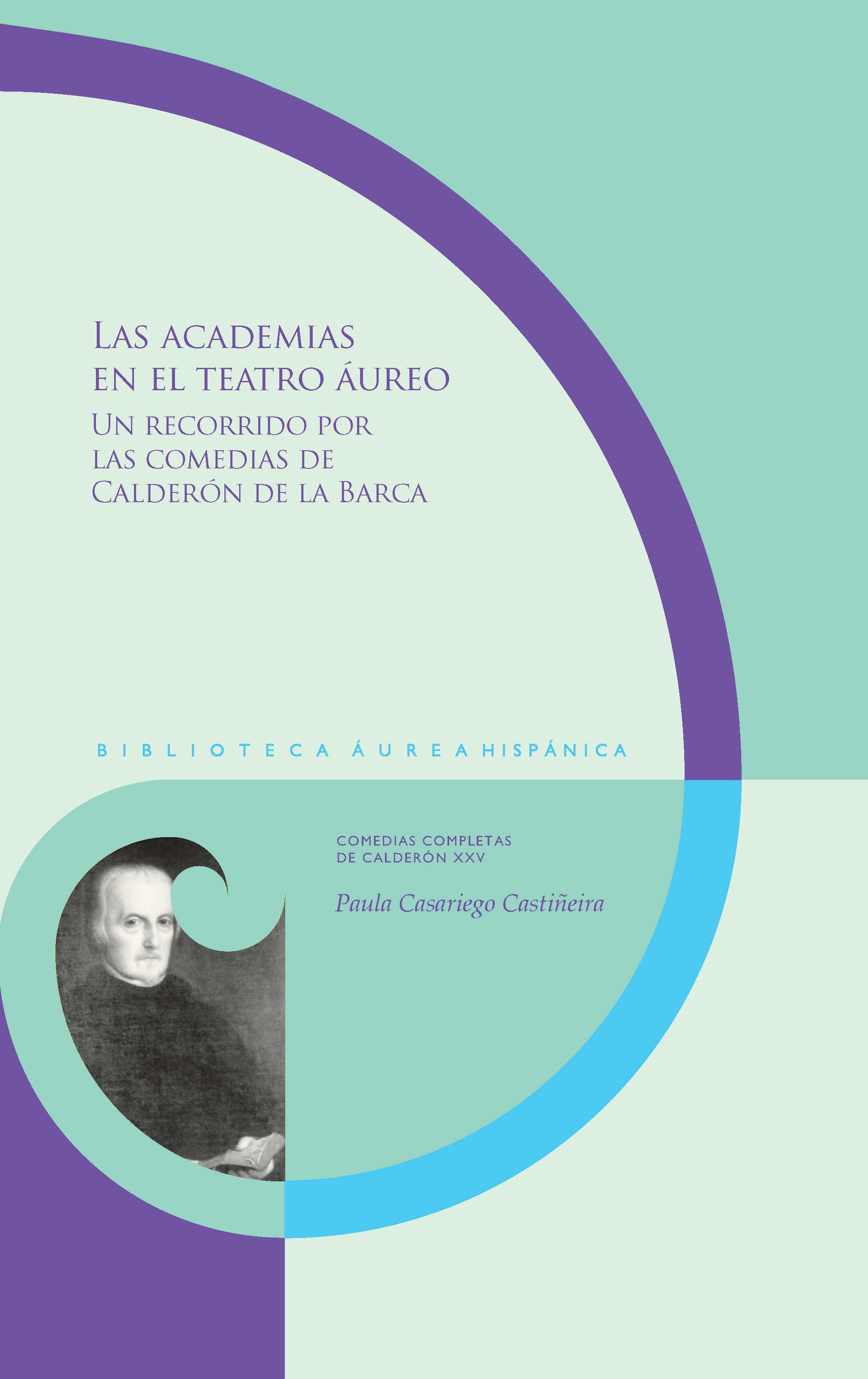 Casariego Castiñeira, Las academias en el teatro áureo. Un recorrido por las comedias de Calderón de la Barca