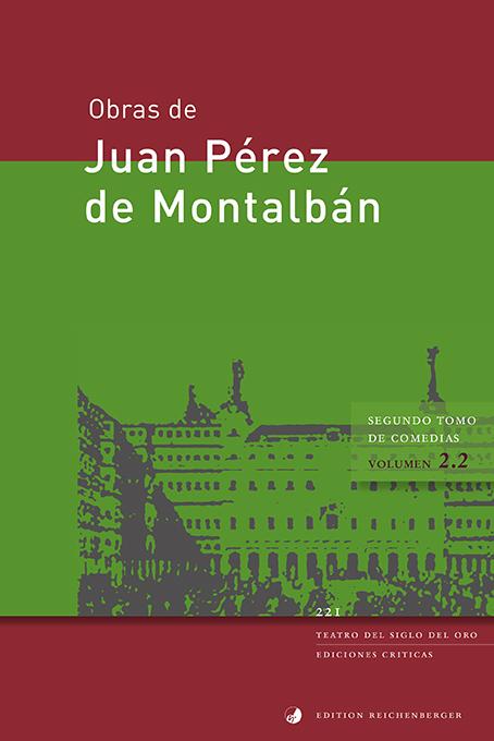 Pérez de Montalbán, Juan, Segundo tomo de comedias, volumen 2.2