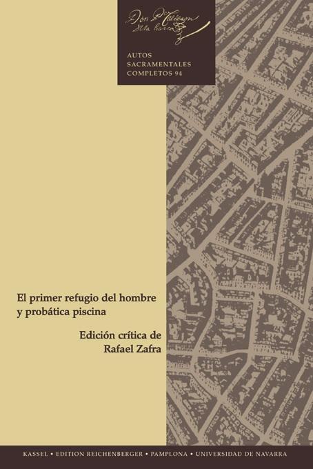 Calderón de la Barca, El primer refugio del hombre y probática piscina