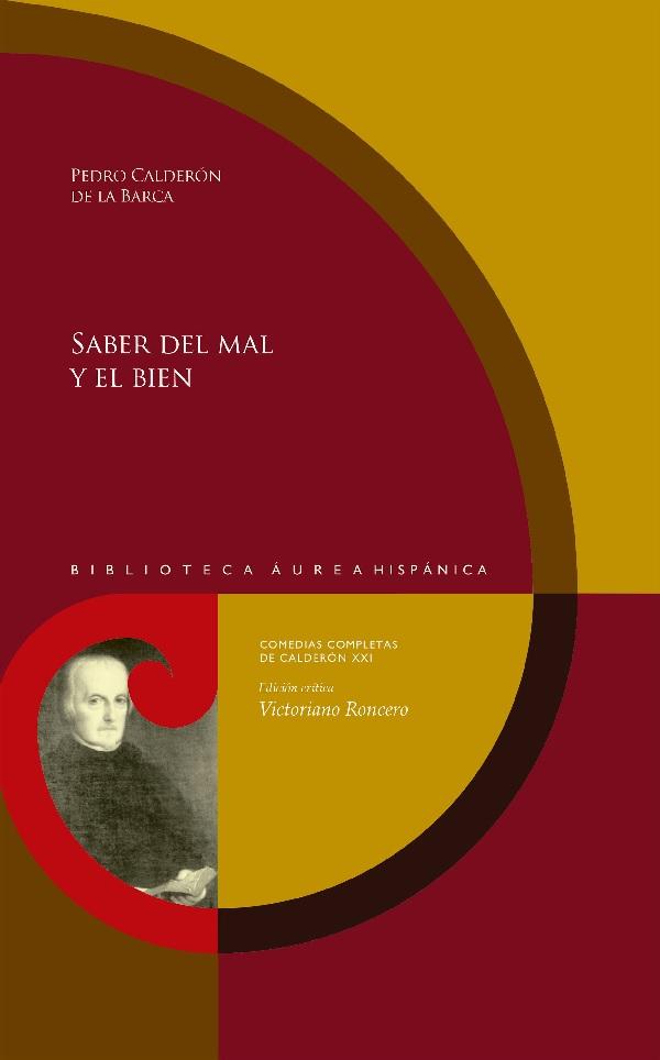Calderón de la Barca, Pedro, Saber del mal y el bien