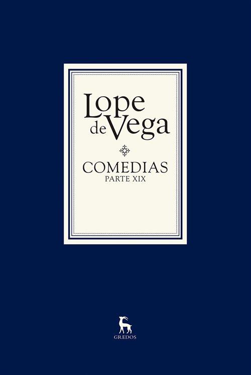 Vega, Lope de, Comedias. Parte XIX