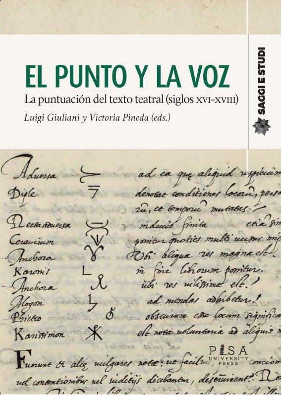 punto y la voz. La puntuación del texto teatral (siglos XVI-XVIII)